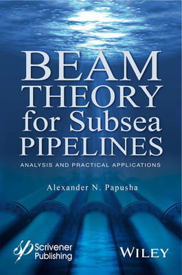 Beam Theory for Subsea Pipelines: Analysis and Practical Applications (Hardback)