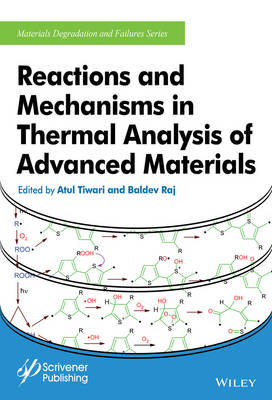 Reactions and Mechanisms in Thermal Analysis of Advanced Materials - Materials Degradation and Failure (Hardback)