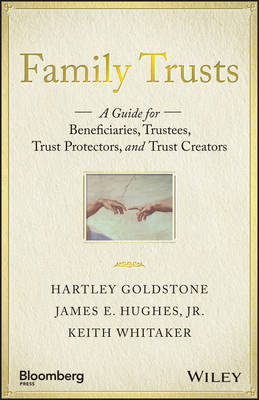 Family Trusts: A Guide for Beneficiaries, Trustees, Trust Protectors, and Trust Creators - Bloomberg (Hardback)