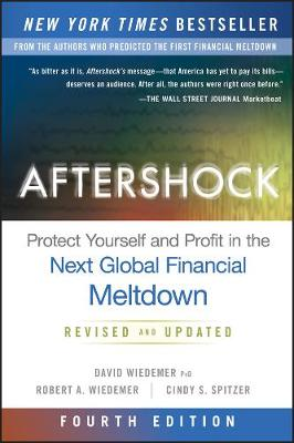 Aftershock: Protect Yourself and Profit in the Next Global Financial Meltdown (Hardback)