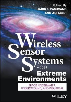 Wireless Sensor Systems for Extreme Environments: Space, Underwater, Underground, and Industrial (Hardback)