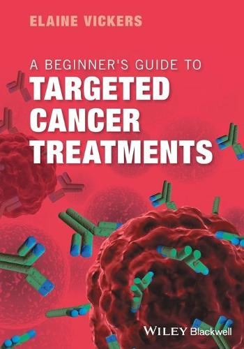 A Beginner's Guide to Targeted Cancer Treatments (Paperback)