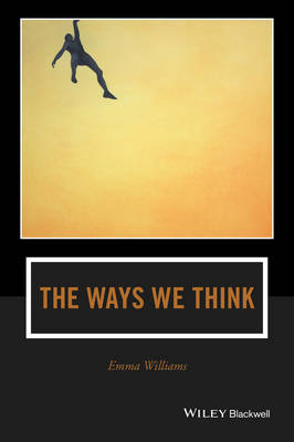The Ways We Think: From the Straits of Reason to the Possibilities of Thought - Journal of Philosophy of Education (Paperback)