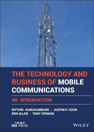 An Introduction to the Technology and Business of Mobile Telecommunications (Hardback)