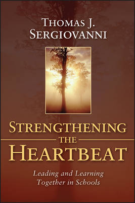 Strengthening the Heartbeat: Leading and Learning Together in Schools (Paperback)
