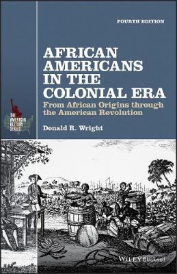 African Americans in the Colonial Era: From African Origins through the American Revolution - The American History Series (Paperback)