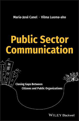 Public Sector Communication: Closing Gaps Between Citizens and Public Organizations (Hardback)