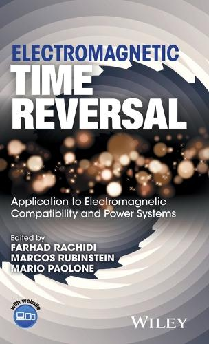 Electromagnetic Time Reversal: Application to EMC and Power Systems (Hardback)