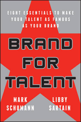 Brand for Talent: Eight Essentials to Make Your Talent as Famous as Your Brand (Paperback)