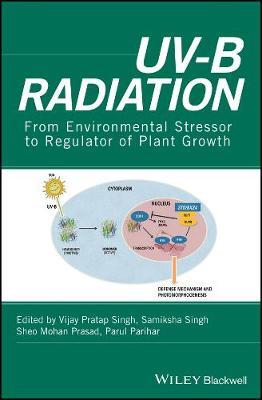 UV-B Radiation: From Environmental Stressor to Regulator of Plant Growth (Hardback)