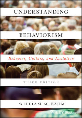 Understanding Behaviorism: Behavior, Culture, and Evolution (Paperback)