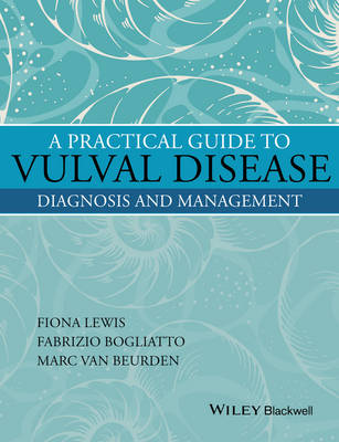 A Practical Guide to Vulval Disease: Diagnosis and Management (Hardback)