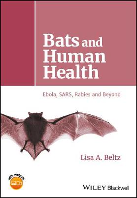Bats and Human Health: Ebola, SARS, Rabies and Beyond (Hardback)