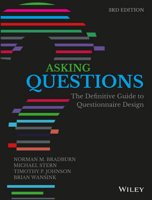 Asking Questions: The Definitive Guide to Questionnaire Design - Research Methods for the Social Sciences (Paperback)