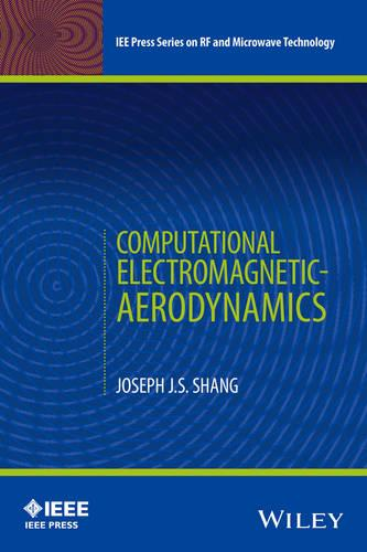 Computational Electromagnetic-Aerodynamics - IEEE Press Series on RF & Microwave Technology (Hardback)