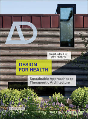 Design for Health: Sustainable Approaches to Therapeutic Architecture - Architectural Design (Paperback)