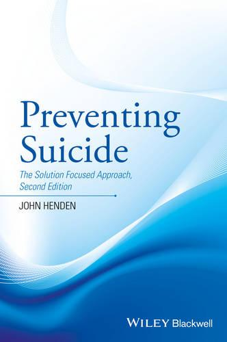 Preventing Suicide: The Solution Focused Approach (Paperback)