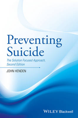 Preventing Suicide: The Solution Focused Approach (Hardback)