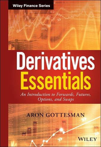 Derivatives Essentials: An Introduction to Forwards, Futures, Options and Swaps - Wiley Finance (Hardback)