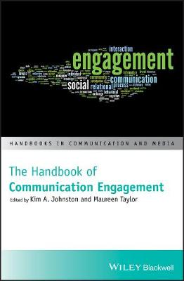 The Handbook of Communication Engagement - Handbooks in Communication and Media (Hardback)