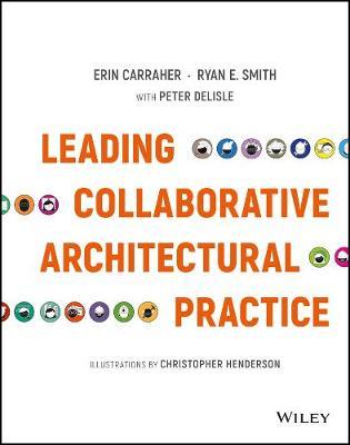 Leading Collaborative Architectural Practice (Hardback)