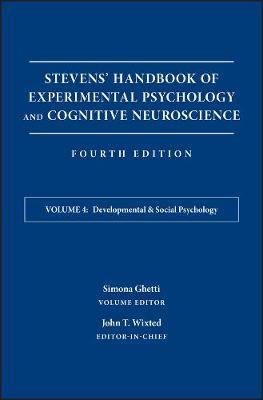 Stevens' Handbook of Experimental Psychology and Cognitive Neuroscience: Developmental and Social Psychology (Hardback)