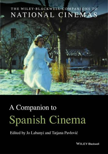 A Companion to Spanish Cinema - Wiley Blackwell Companions to National Cinemas (Paperback)
