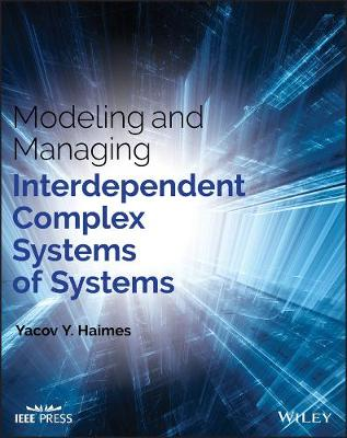 Modeling and Managing Interdependent Complex Systems of Systems - Wiley - IEEE (Hardback)
