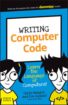 Writing Computer Code: Learn the Language of Computers! (Paperback)