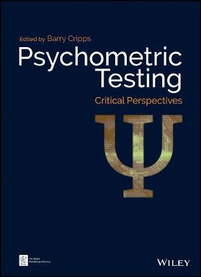 Psychometric Testing: Critical Perspectives - BPS Textbooks in Psychology (Hardback)