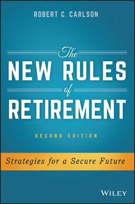 The New Rules of Retirement: Strategies for a Secure Future (Hardback)