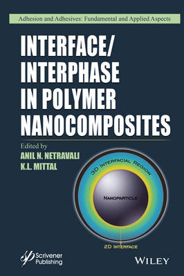 Interface / Interphase in Polymer Nanocomposites - Adhesion and Adhesives: Fundamental and Applied Aspects (Hardback)