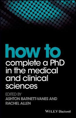 How to Complete a PhD in the Medical and Clinical Sciences - Wiley-Blackwell Handbooks in Personality and Individual Differences (Paperback)