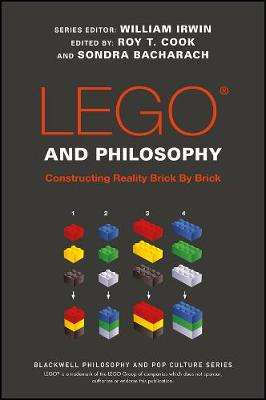 Cover LEGO and Philosophy: Constructing Reality Brick By Brick - The Blackwell Philosophy and Pop Culture Series
