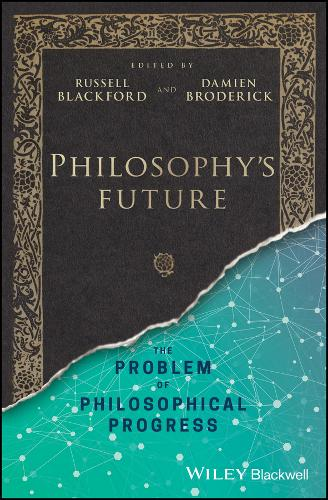 Philosophy's Future: The Problem of Philosophical Progress (Hardback)