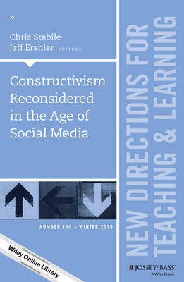 Constructivism Reconsidered in the Age of Social Media: New Directions for Teaching and Learning, Number 144 - J-B TL Single Issue Teaching and Learning (Paperback)