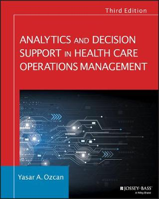 Analytics and Decision Support in Health Care Operations Management - Jossey-Bass Public Health (Paperback)