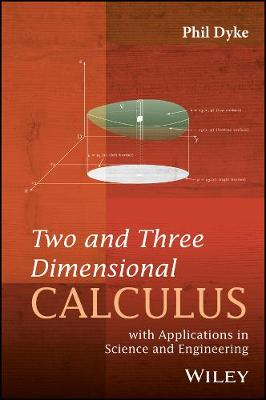 Two and Three Dimensional Calculus: with Applications in Science and Engineering (Hardback)