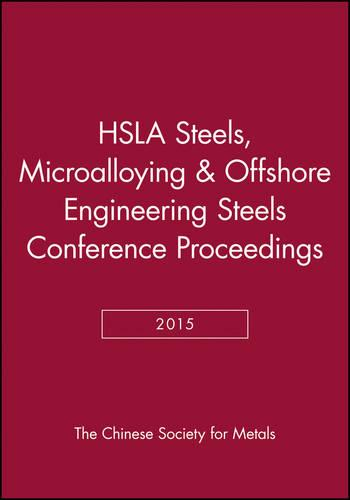 HSLA Steels 2015, Microalloying 2015 & Offshore Engineering Steels 2015: Conference Proceedings - The Minerals, Metals & Materials Series (CD-ROM)