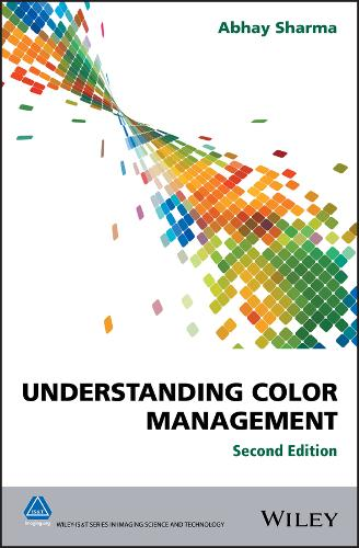Understanding Color Management - The Wiley-IS&T Series in Imaging Science and Technology (Hardback)