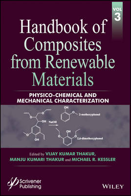 Handbook of Composites from Renewable Materials: Volume 3: Physico-Chemical and Mechanical Characterization (Hardback)