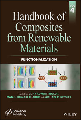 Handbook of Composites from Renewable Materials: Volume 4: Functionalization (Hardback)