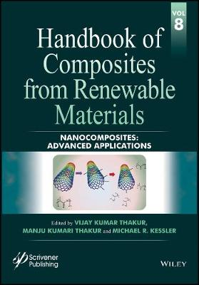 Handbook of Composites from Renewable Materials: Advanced Applications Nanocomposites (Hardback)