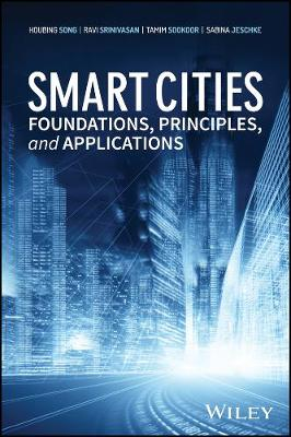 Smart Cities: Foundations, Principles, and Applications (Hardback)