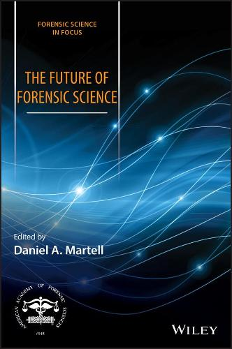 The Future of Forensic Science - Forensic Science in Focus (Hardback)