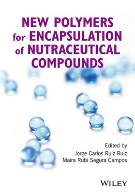 New Polymers for Encapsulation of Nutraceutical Compounds (Hardback)