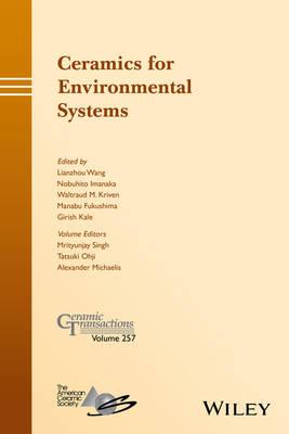Ceramics for Environmental Systems: Ceramic Transactions, Volume 257 - Ceramic Transactions Series (Hardback)