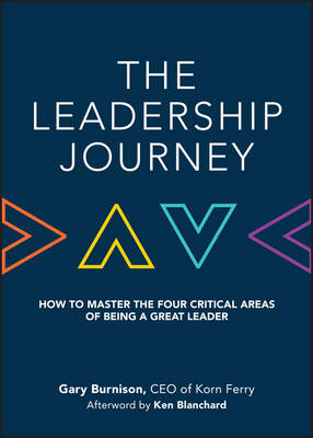 The Leadership Journey: How to Master the Four Critical Areas of Being a Great Leader (Hardback)