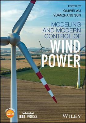 Modeling and Modern Control of Wind Power - Wiley - IEEE (Hardback)
