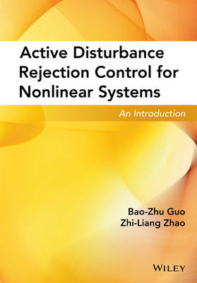 Active Disturbance Rejection Control for Nonlinear Systems: An Introduction (Hardback)
